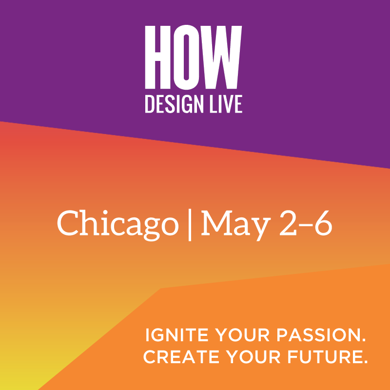 HOW Design Live @ HOW Design Live | Chicago | Illinois | United States
